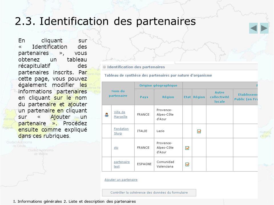 2.3. Identification des partenaires En cliquant sur « Identification des partenaires », vous obtenez un tableau récapitulatif des partenaires inscrits