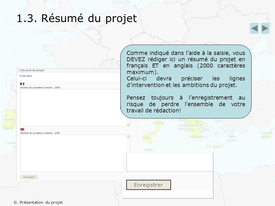 Comme indiqué dans laide à la saisie, vous DEVEZ rédiger ici un résumé du projet en français ET en anglais (2000 caractères maximum).