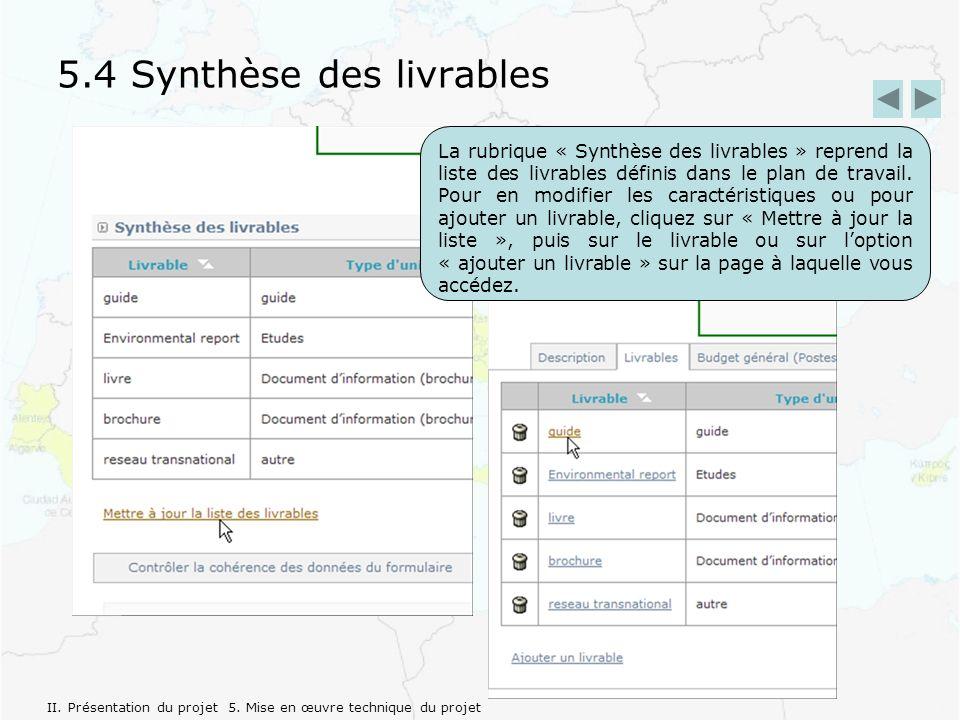 5.4 Synthèse des livrables La rubrique « Synthèse des livrables » reprend la liste des livrables définis dans le plan de travail.