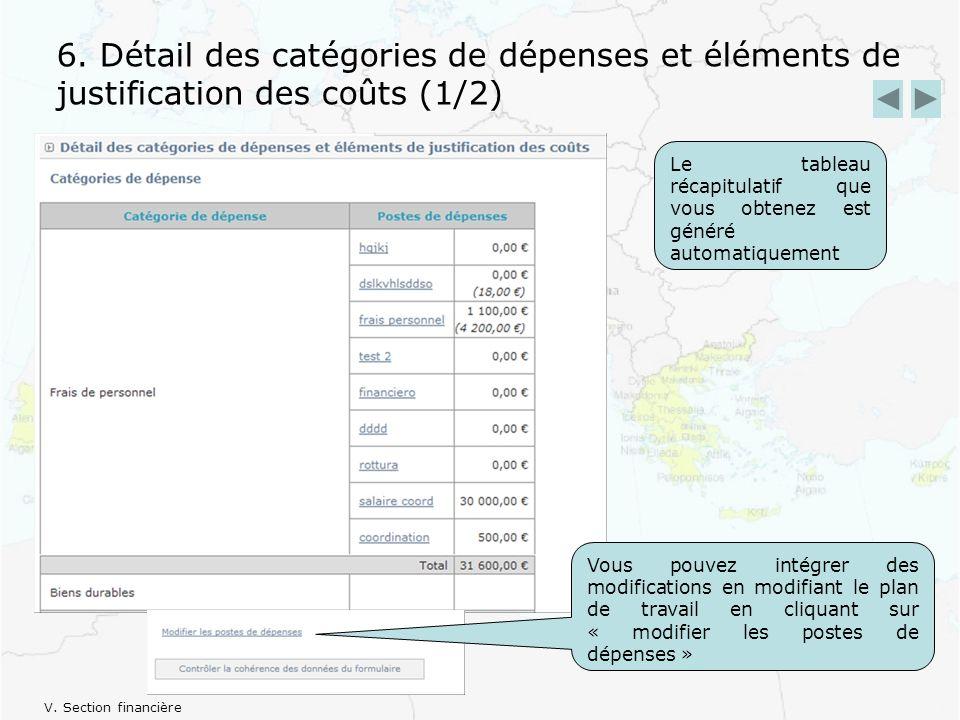 6. Détail des catégories de dépenses et éléments de justification des coûts (1/2) Le tableau récapitulatif que vous obtenez est généré automatiquement