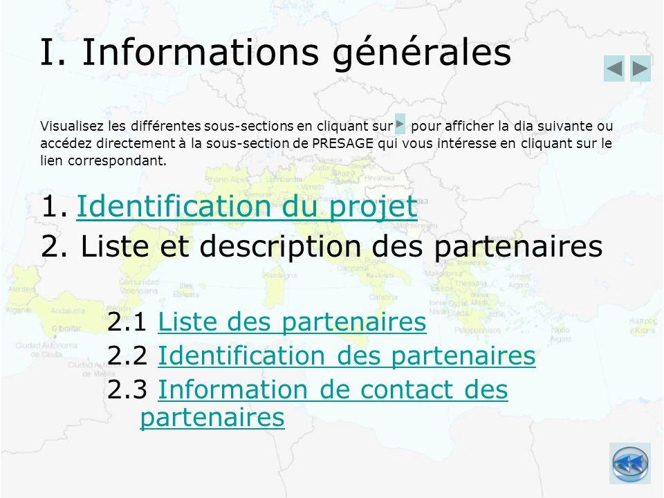 I. Informations générales Visualisez les différentes sous-sections en cliquant sur pour afficher la dia suivante ou accédez directement à la sous-sect