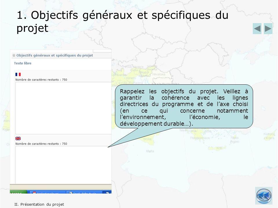 1. Objectifs généraux et spécifiques du projet Rappelez les objectifs du projet.