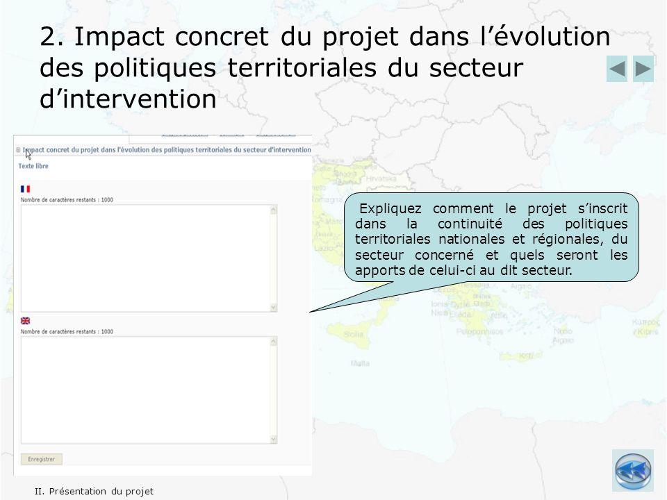 2. Impact concret du projet dans lévolution des politiques territoriales du secteur dintervention Expliquez comment le projet sinscrit dans la continu