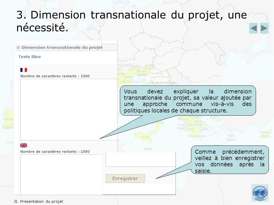 3. Dimension transnationale du projet, une nécessité.