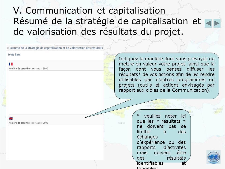 V. Communication et capitalisation Résumé de la stratégie de capitalisation et de valorisation des résultats du projet. Indiquez la manière dont vous