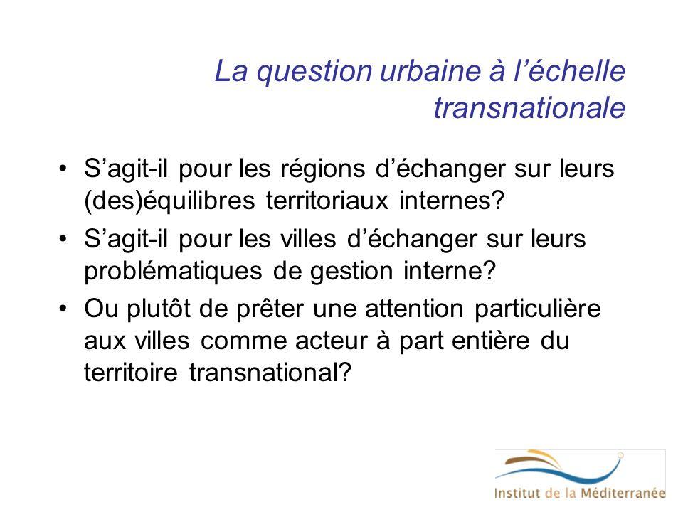 La question urbaine à léchelle transnationale Sagit-il pour les régions déchanger sur leurs (des)équilibres territoriaux internes? Sagit-il pour les v
