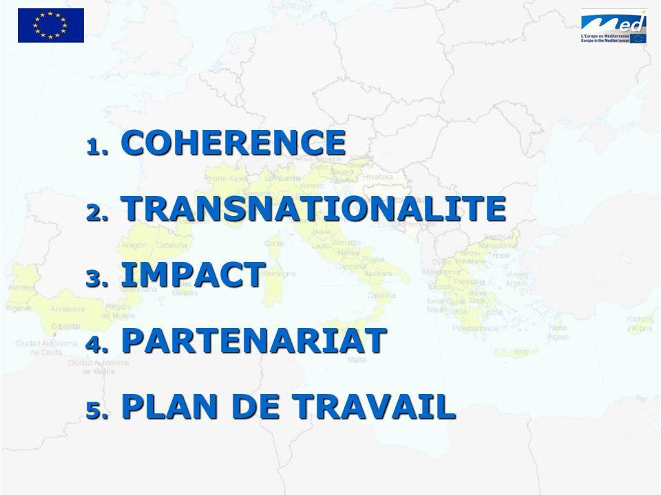 1. COHERENCE 2. TRANSNATIONALITE 3. IMPACT 4. PARTENARIAT 5. PLAN DE TRAVAIL