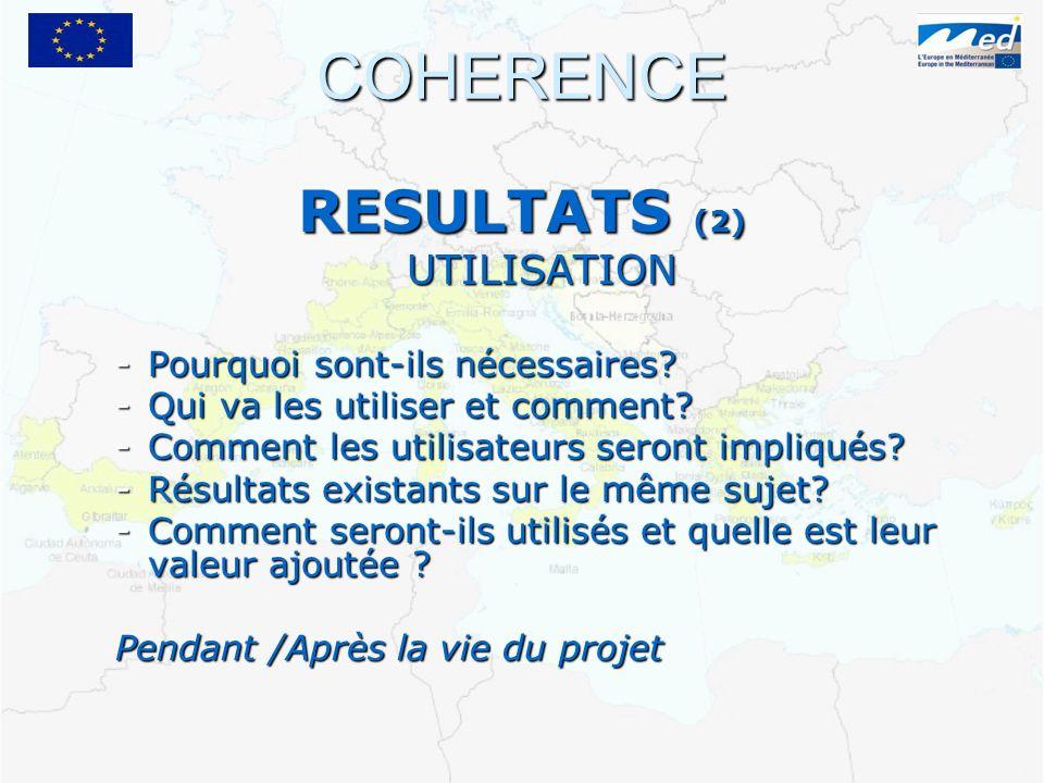 COHERENCE RESULTATS (2) UTILISATION -Pourquoi sont-ils nécessaires.