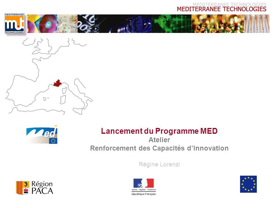 Lancement du Programme MED Atelier Renforcement des Capacités dInnovation Régine Lorenzi