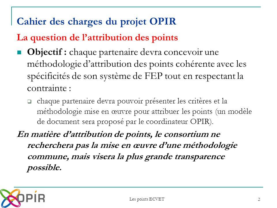 Les points ECVET 2 La question de lattribution des points Objectif : chaque partenaire devra concevoir une méthodologie dattribution des points cohére