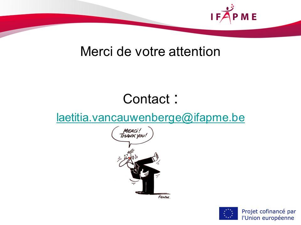 Merci de votre attention Contact : laetitia.vancauwenberge@ifapme.be