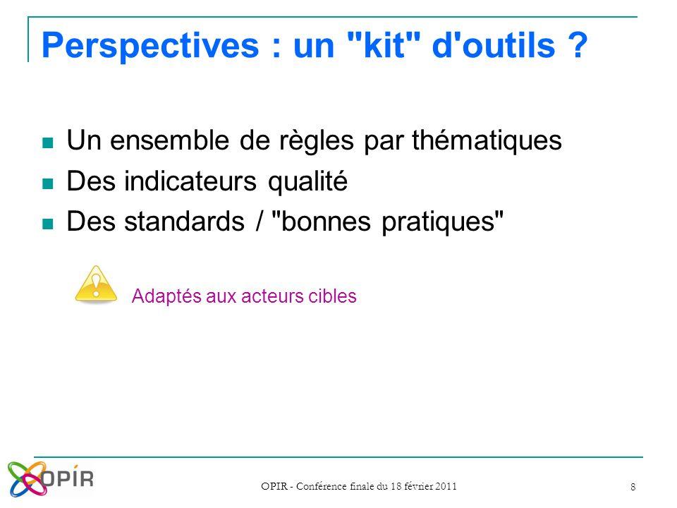 OPIR - Conférence finale du 18 février 2011 8 Perspectives : un