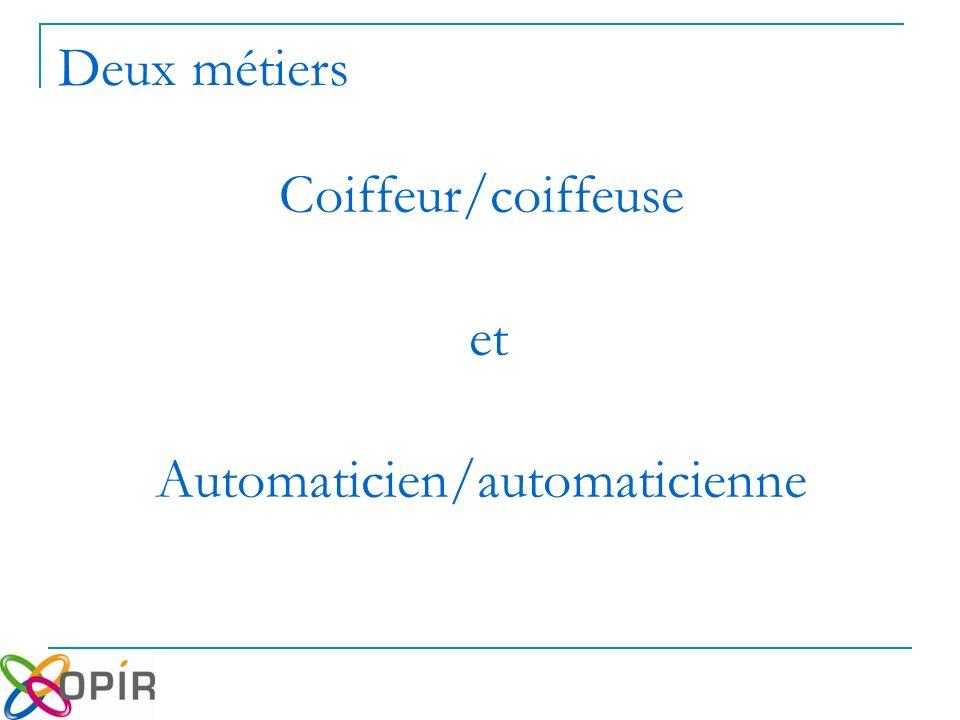 Deux métiers Coiffeur/coiffeuse et Automaticien/automaticienne