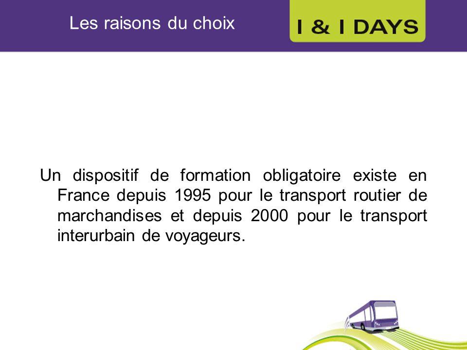 Un dispositif de formation obligatoire existe en France depuis 1995 pour le transport routier de marchandises et depuis 2000 pour le transport interur
