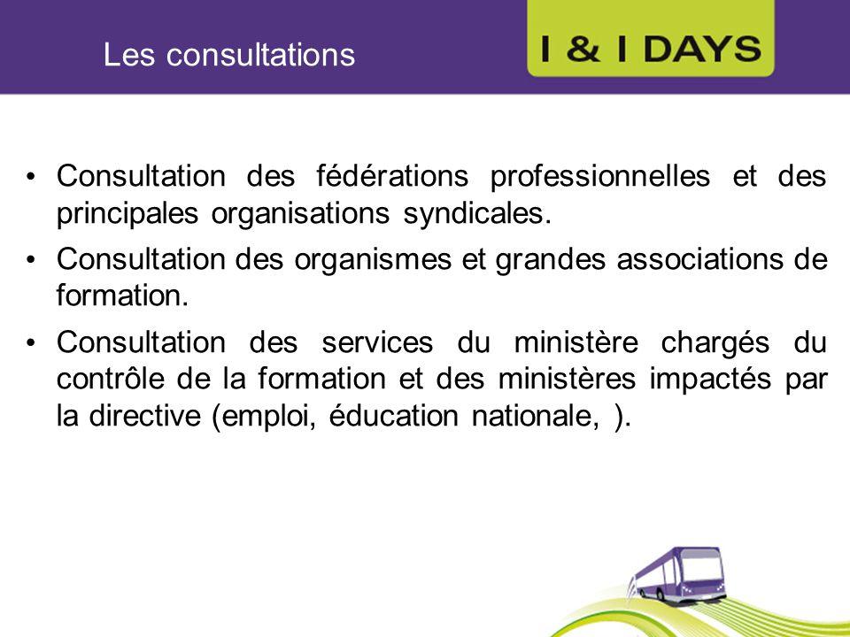Consultation des fédérations professionnelles et des principales organisations syndicales. Consultation des organismes et grandes associations de form