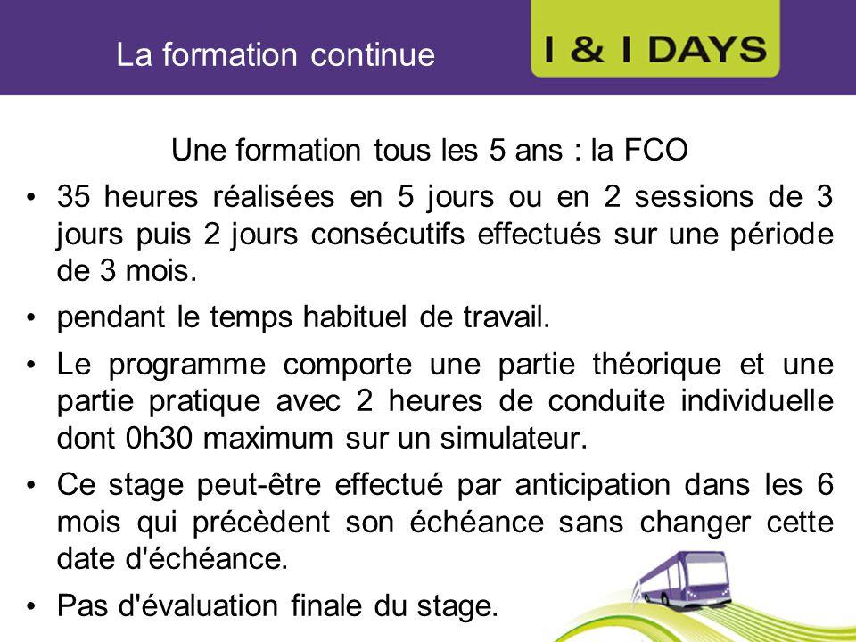 La formation continue Une formation tous les 5 ans : la FCO 35 heures réalisées en 5 jours ou en 2 sessions de 3 jours puis 2 jours consécutifs effect