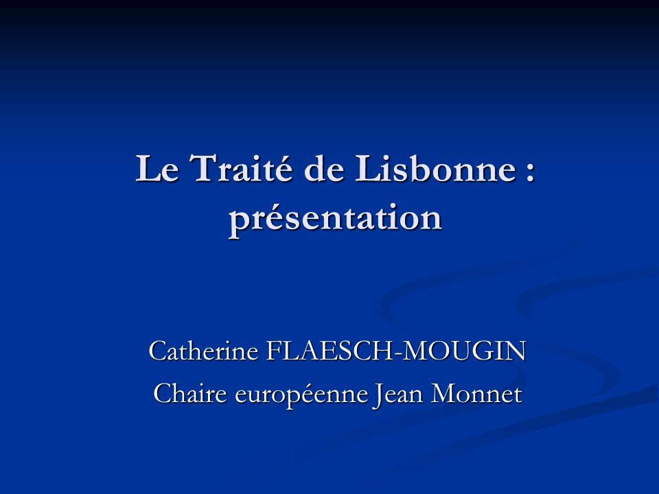 Le Traité de Lisbonne : présentation I. Pourquoi le Traité de Lisbonne ?