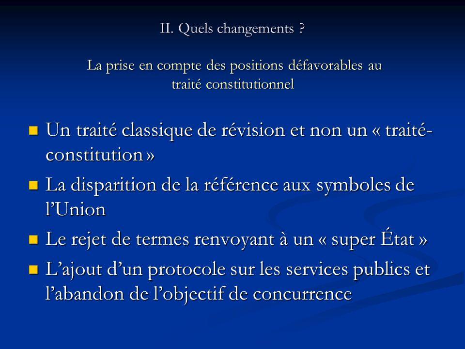 II.Quels changements. La reprise déléments essentiels du traité constitutionnel II.