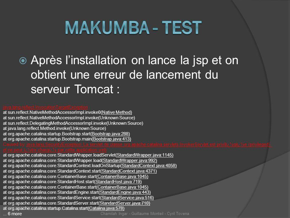 Après linstallation on lance la jsp et on obtient une erreur de lancement du serveur Tomcat : Chamilah Ingar - Guillaume Monteil - Cyril Tovena java.l