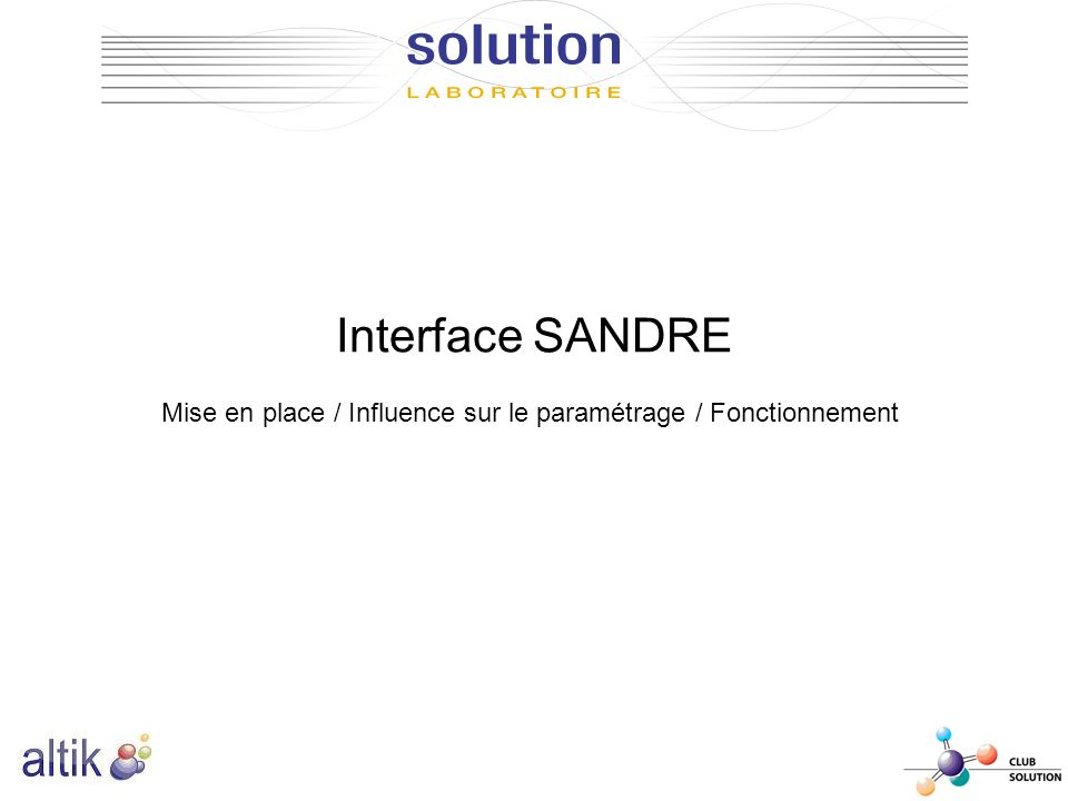 Interface SANDRE Mise en place / Influence sur le paramétrage / Fonctionnement
