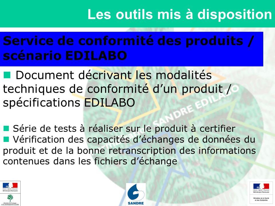 Les outils mis à disposition Service de conformité des produits / scénario EDILABO Document décrivant les modalités techniques de conformité dun produ