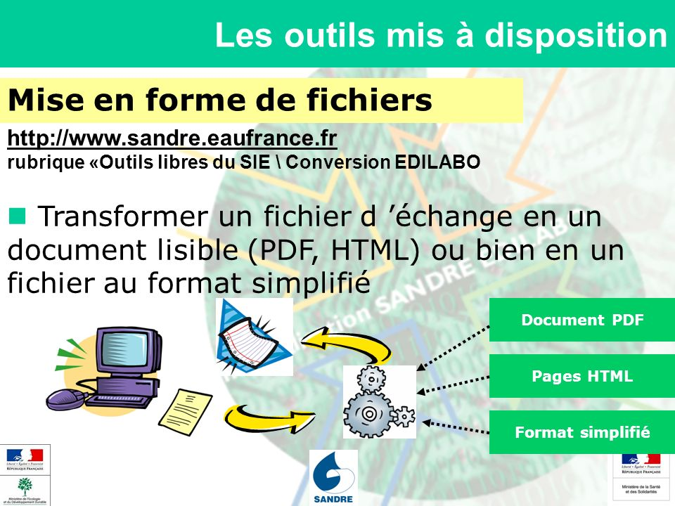 Les outils mis à disposition Mise en forme de fichiers Transformer un fichier d échange en un document lisible (PDF, HTML) ou bien en un fichier au fo
