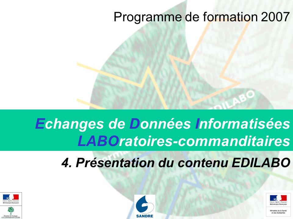 Echanges de Données Informatisées LABOratoires-commanditaires 4. Présentation du contenu EDILABO Programme de formation 2007