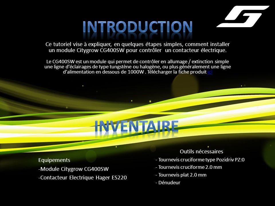 Ce tutoriel vise à expliquer, en quelques étapes simples, comment installer un module Citygrow CG400SW pour contrôler un contacteur électrique.
