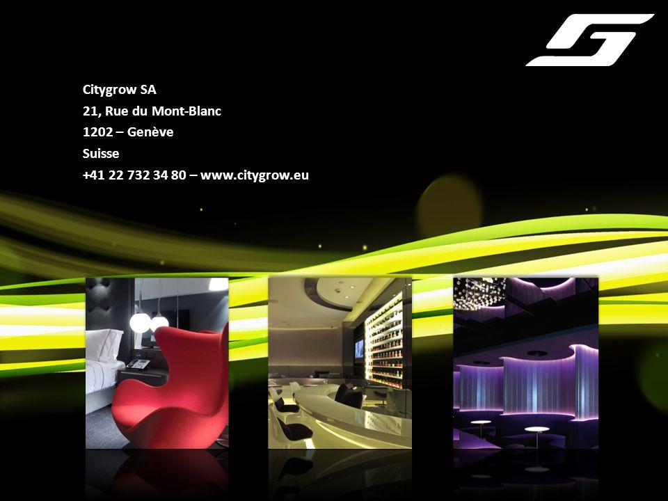 Citygrow SA 21, Rue du Mont-Blanc 1202 – Genève Suisse +41 22 732 34 80 – www.citygrow.eu