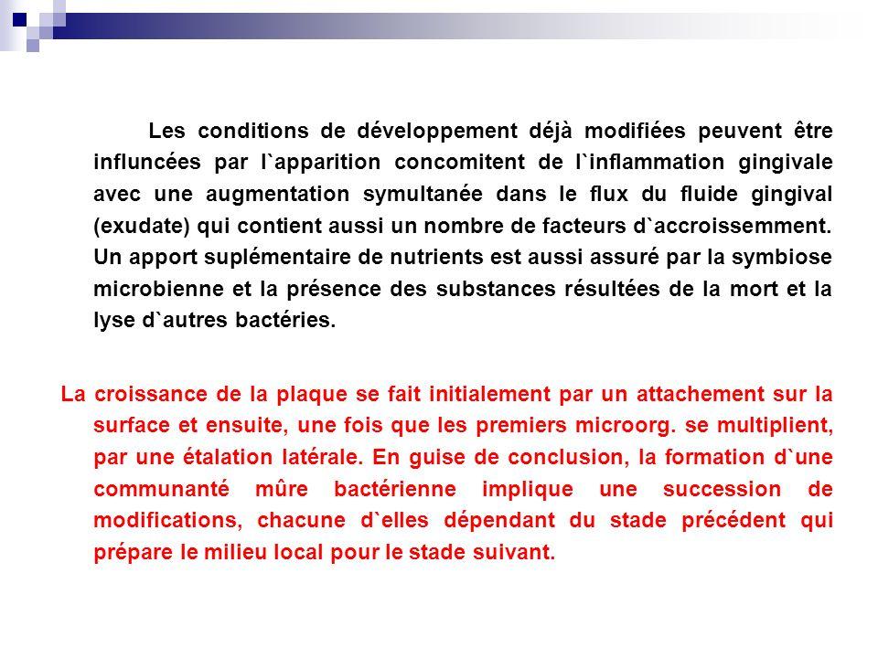Les conditions de développement déjà modifiées peuvent être influncées par l`apparition concomitent de l`inflammation gingivale avec une augmentation