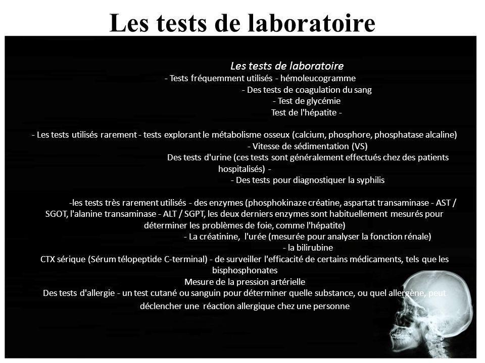 Les tests de laboratoire Les tests de laboratoire - Tests fréquemment utilisés - hémoleucogramme - Des tests de coagulation du sang - Test de glycémie