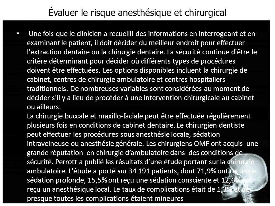 Évaluer le risque anesthésique et chirurgical Une fois que le clinicien a recueilli des informations en interrogeant et en examinant le patient, il do