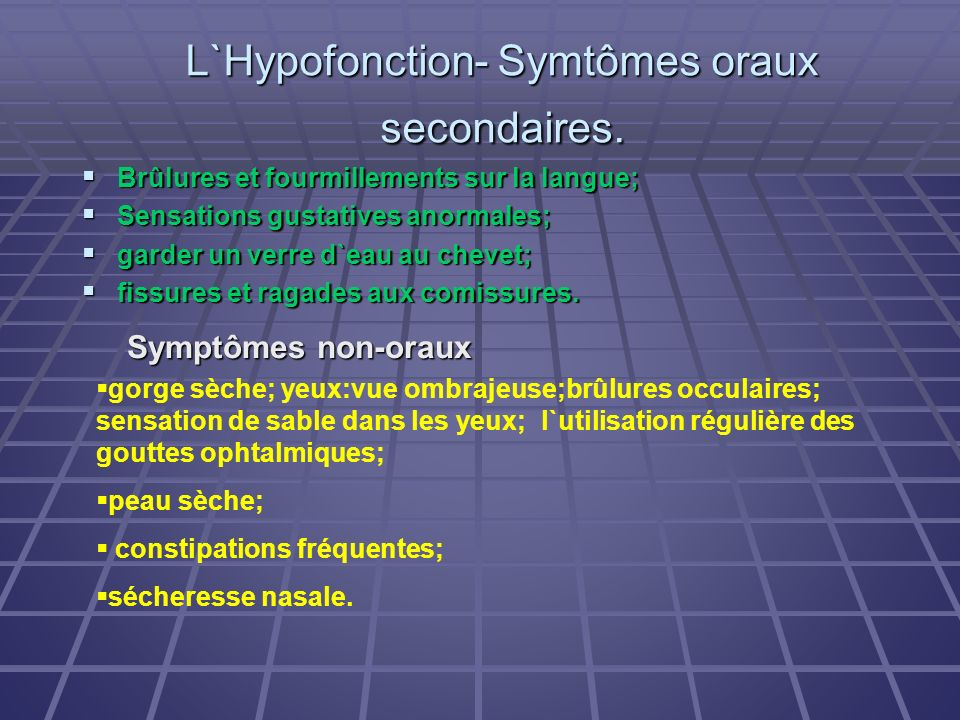 L`Hypofonction- Symtômes oraux secondaires. Brûlures et fourmillements sur la langue; Brûlures et fourmillements sur la langue; Sensations gustatives