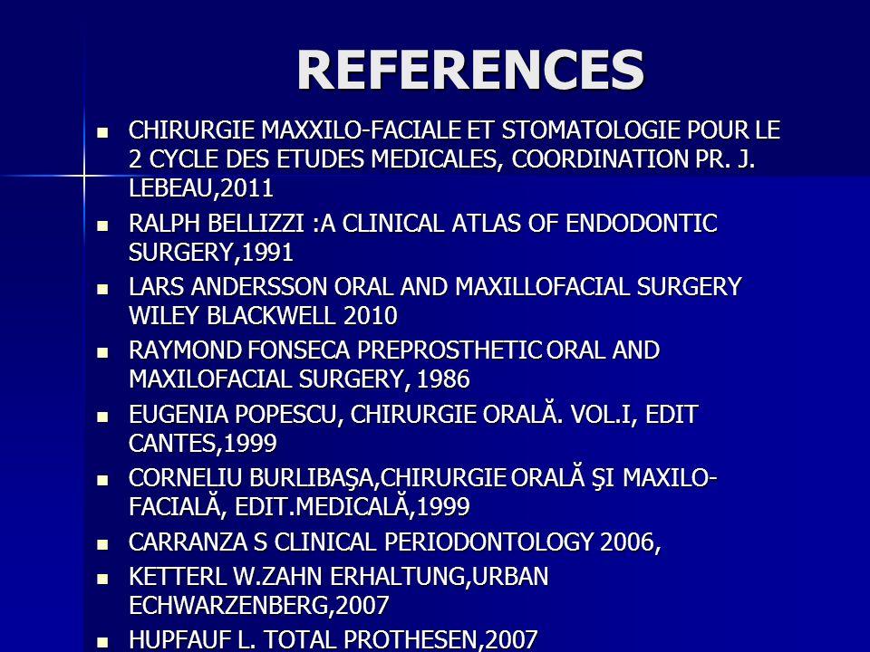 REFERENCES CHIRURGIE MAXXILO-FACIALE ET STOMATOLOGIE POUR LE 2 CYCLE DES ETUDES MEDICALES, COORDINATION PR. J. LEBEAU,2011 CHIRURGIE MAXXILO-FACIALE E