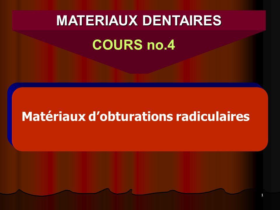 22 Les matériaux qui constituent le noyau des obturations radiculaires doivent être utilisés en association avec un autre matériau de scellement canalaire.