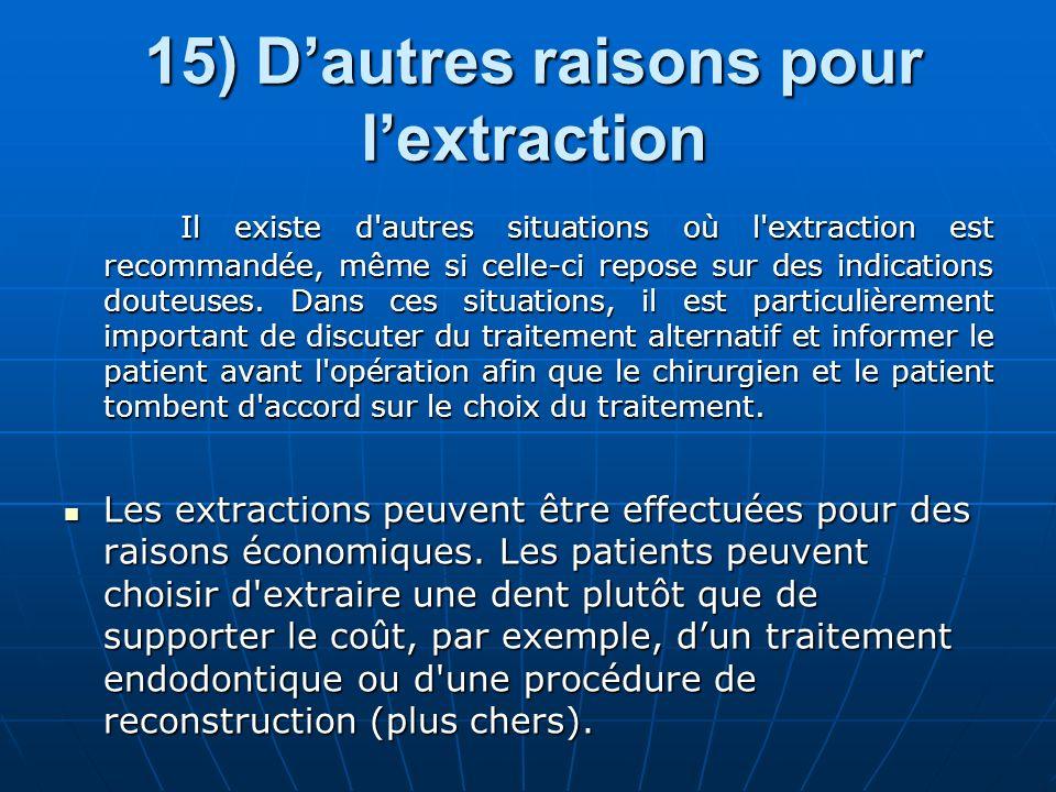 15) Dautres raisons pour lextraction Il existe d'autres situations où l'extraction est recommandée, même si celle-ci repose sur des indications douteu
