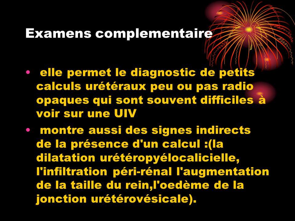 Examens complementaire elle permet le diagnostic de petits calculs urétéraux peu ou pas radio opaques qui sont souvent difficiles à voir sur une UIV m
