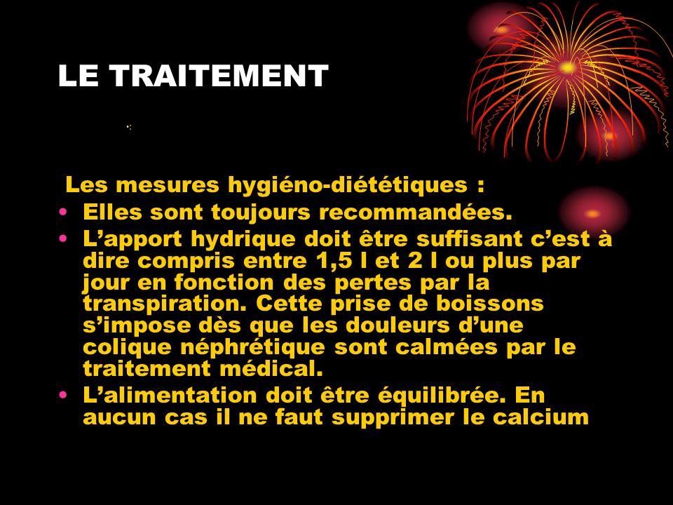 LE TRAITEMENT Les mesures hygiéno-diététiques : Elles sont toujours recommandées.