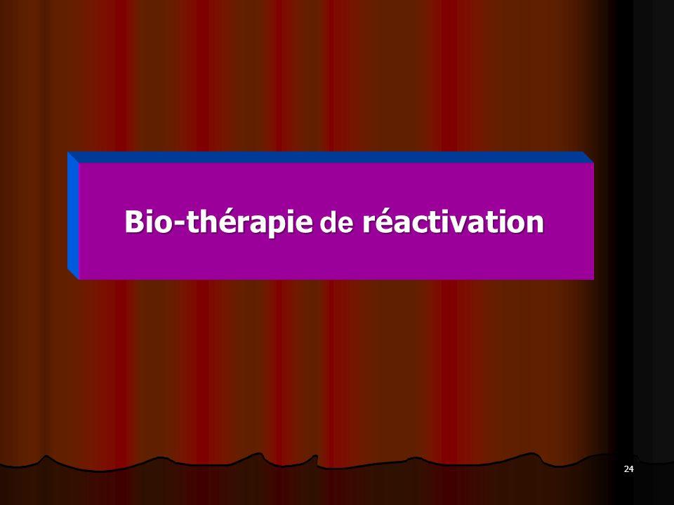 24 Bio-thérapie de réactivation