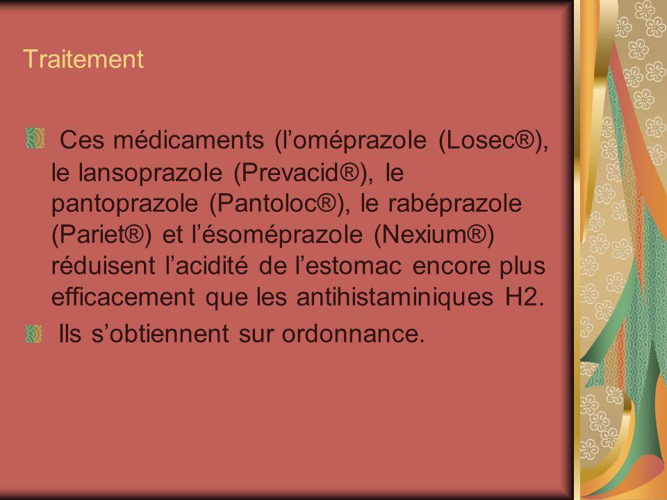 Traitement Ces médicaments (loméprazole (Losec®), le lansoprazole (Prevacid®), le pantoprazole (Pantoloc®), le rabéprazole (Pariet®) et lésoméprazole