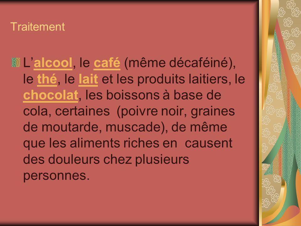 Traitement Lalcool, le café (même décaféiné), le thé, le lait et les produits laitiers, le chocolat, les boissons à base de cola, certaines (poivre no