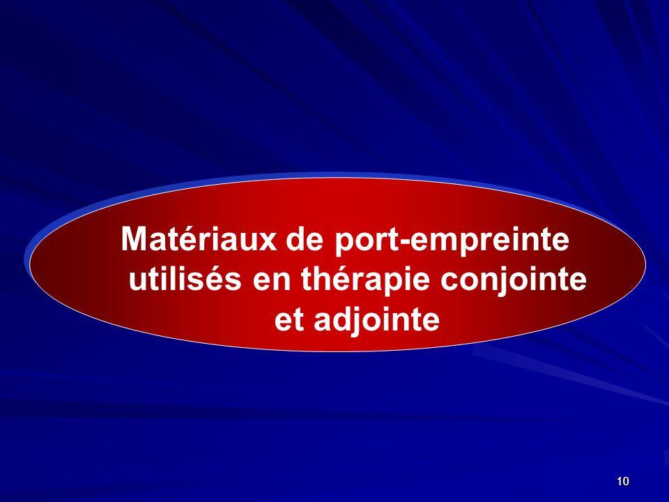 1010 Matériaux de port-empreinte utilisés en thérapie conjointe et adjointe