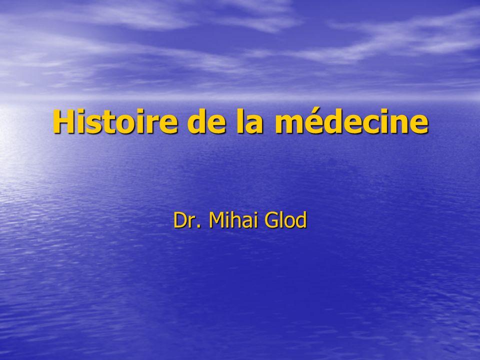 Histoire de la médecine Dr. Mihai Glod