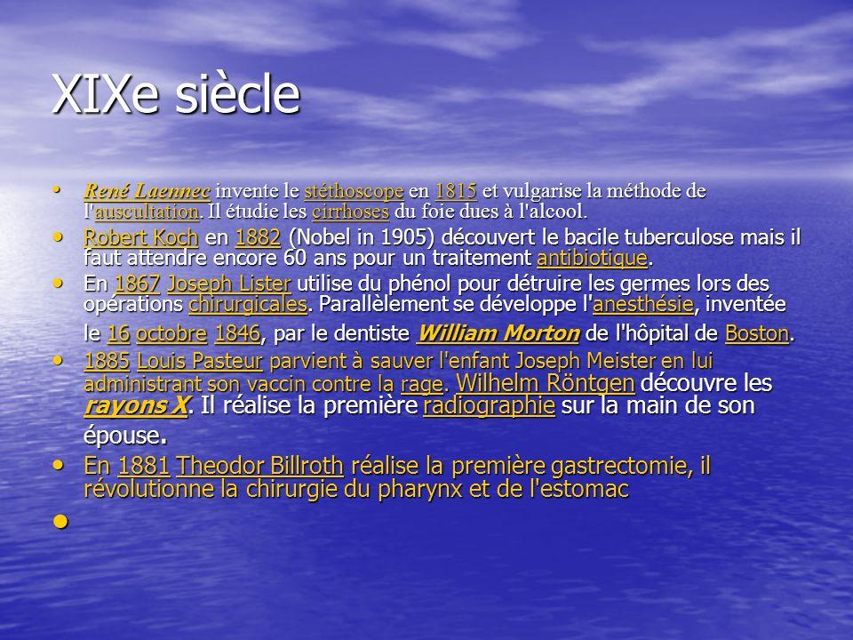 XIXe siècle René Laennec invente le stéthoscope en 1815 et vulgarise la méthode de l auscultation.