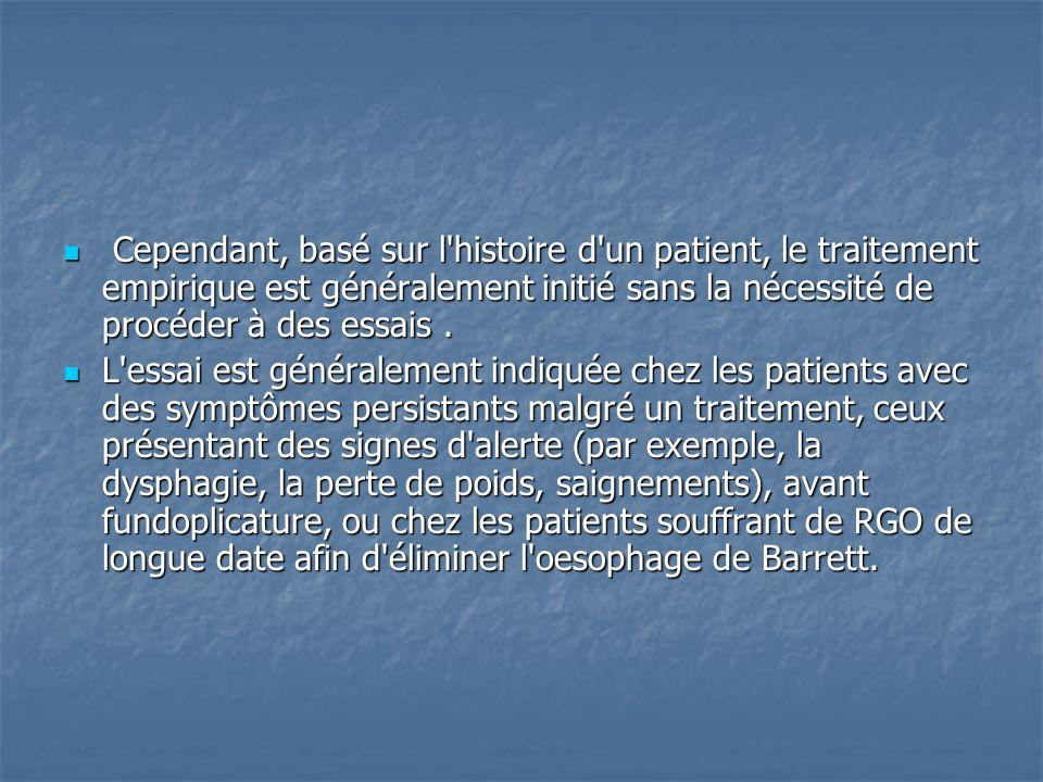Cependant, basé sur l histoire d un patient, le traitement empirique est généralement initié sans la nécessité de procéder à des essais.
