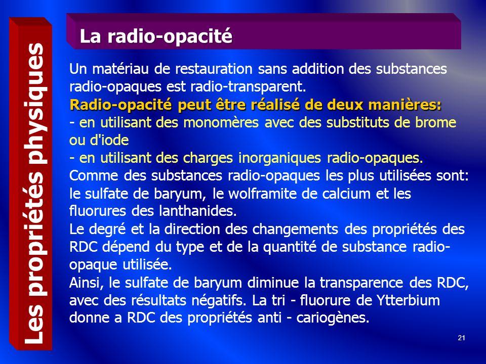 21 Un matériau de restauration sans addition des substances radio-opaques est radio-transparent. Radio-opacité peut être réalisé de deux manières: Rad