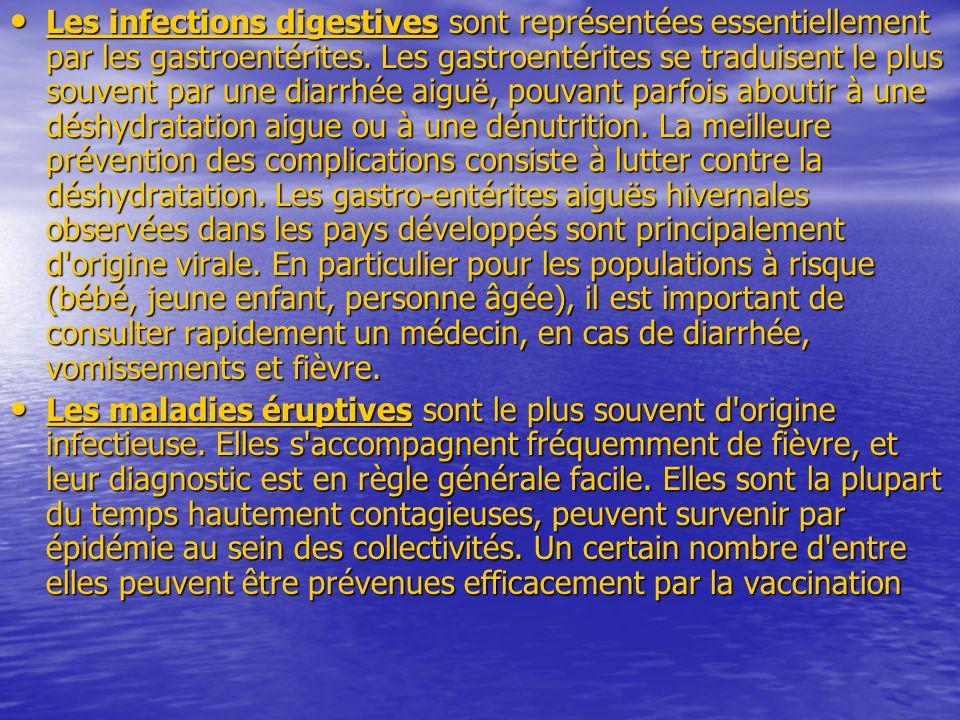 Les infections digestives sont représentées essentiellement par les gastroentérites.