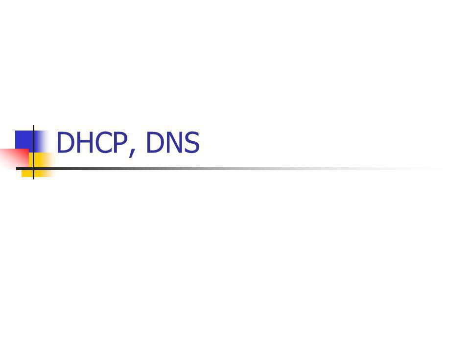 DHCP, DNS