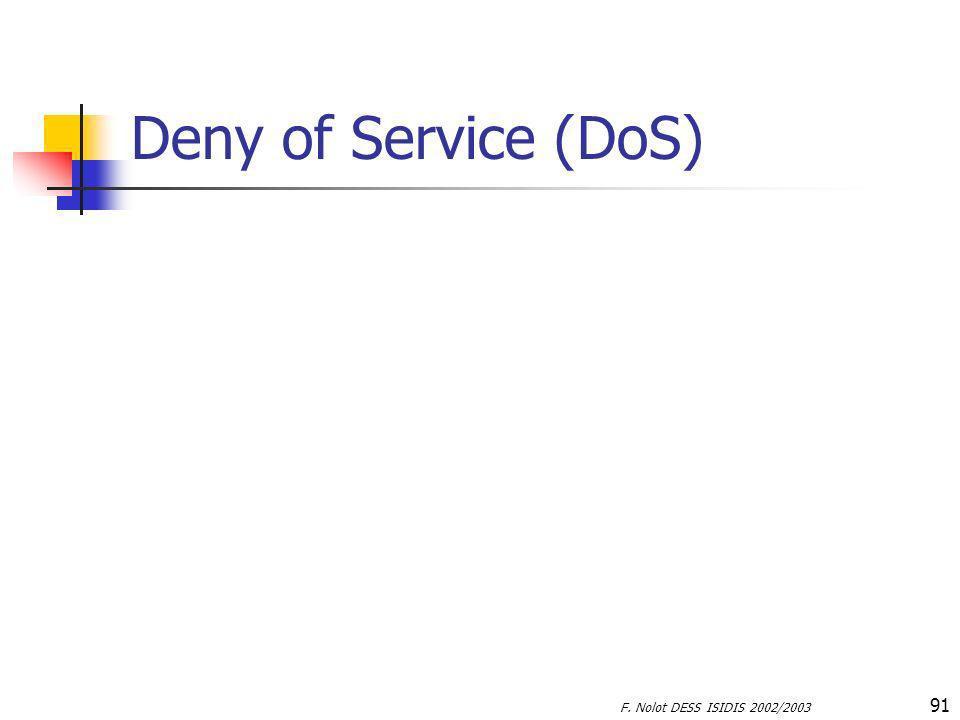F. Nolot DESS ISIDIS 2002/2003 91 Deny of Service (DoS)