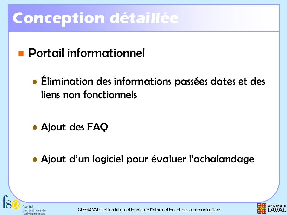 GIE-64374 Gestion internationale de l'information et des communications Conception détaillée Portail informationnel Portail informationnel Élimination